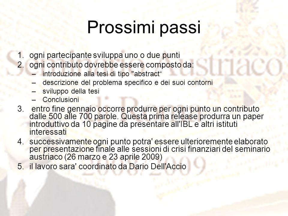 Prossimi passi 1.ogni partecipante sviluppa uno o due punti 2.ogni contributo dovrebbe essere composto da: –introduzione alla tesi di tipo
