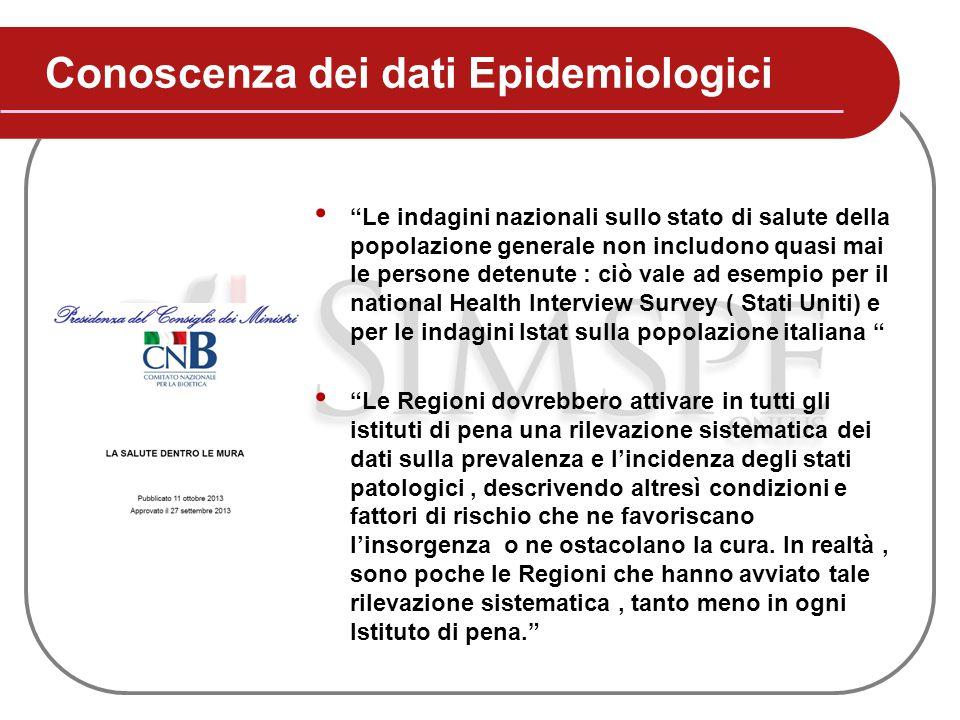 """Conoscenza dei dati Epidemiologici """"Le indagini nazionali sullo stato di salute della popolazione generale non includono quasi mai le persone detenute"""