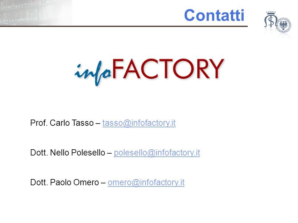 Contatti Prof. Carlo Tasso – tasso@infofactory.ittasso@infofactory.it Dott.