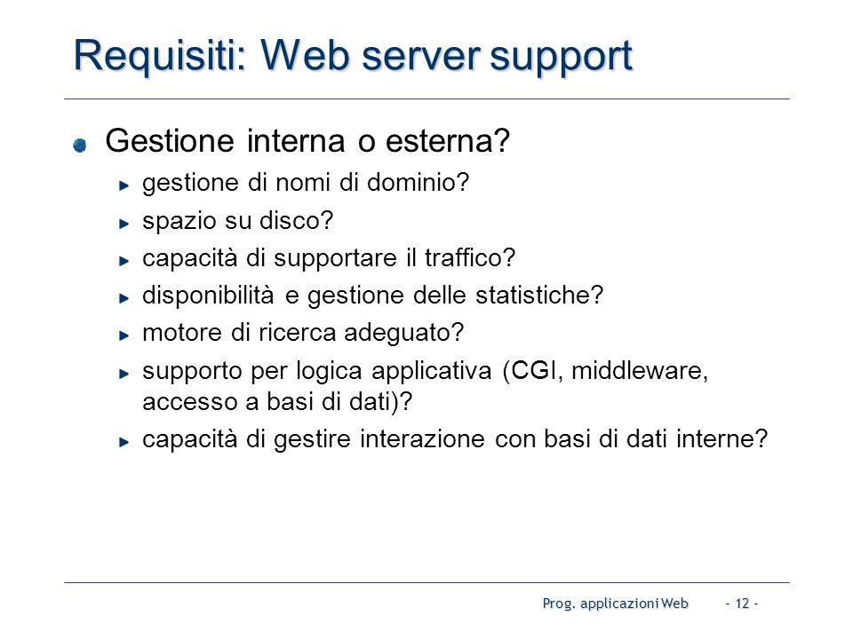 Prog. applicazioni Web- 12 - Requisiti: Web server support Gestione interna o esterna.