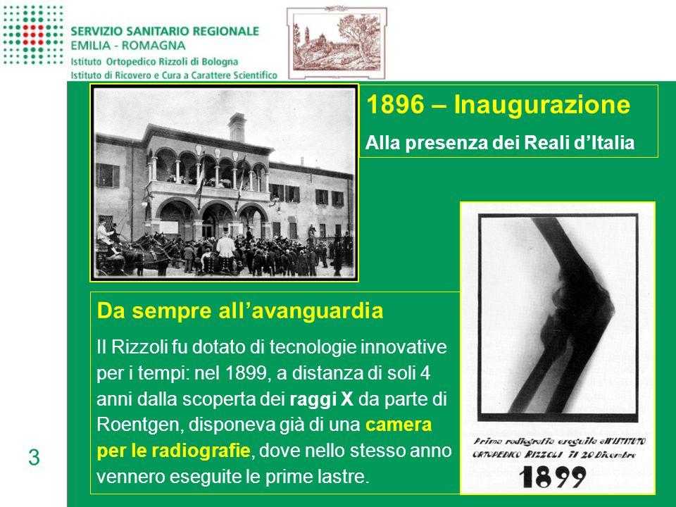 3 Da sempre all'avanguardia Il Rizzoli fu dotato di tecnologie innovative per i tempi: nel 1899, a distanza di soli 4 anni dalla scoperta dei raggi X da parte di Roentgen, disponeva già di una camera per le radiografie, dove nello stesso anno vennero eseguite le prime lastre.