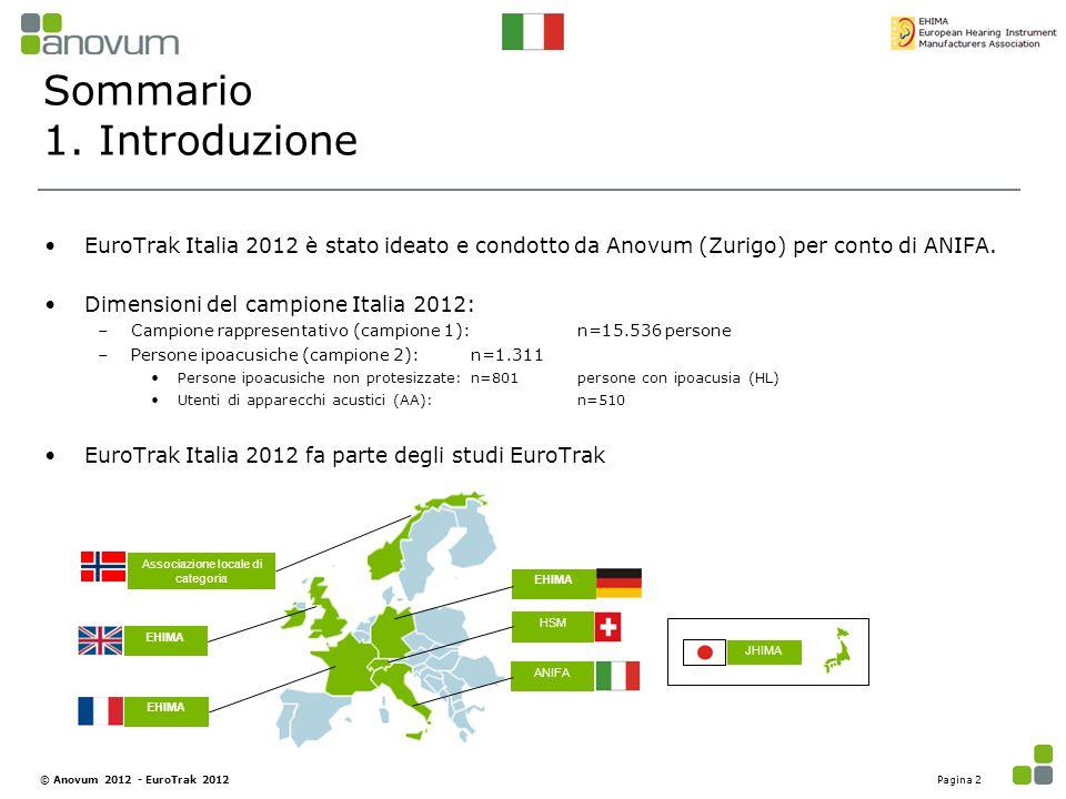 Sommario 1. Introduzione EuroTrak Italia 2012 è stato ideato e condotto da Anovum (Zurigo) per conto di ANIFA. Dimensioni del campione Italia 2012: –C