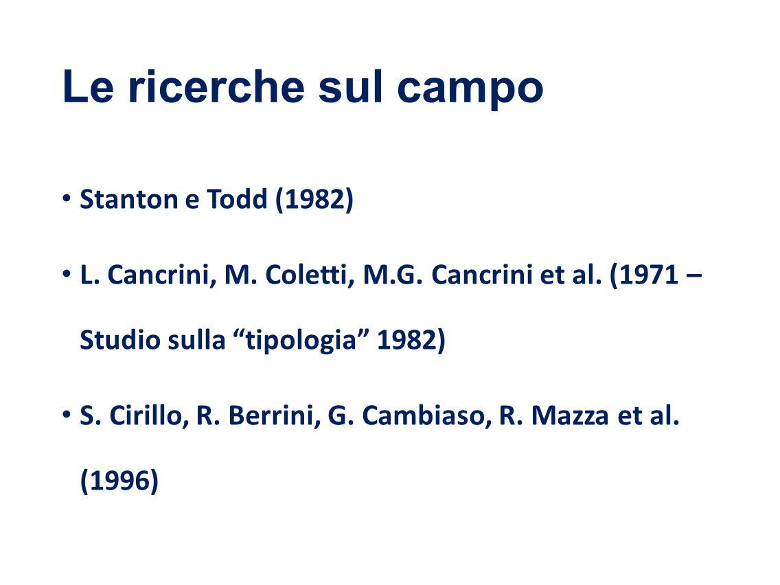 Le ricerche sul campo Stanton e Todd (1982) L. Cancrini, M.