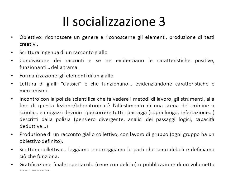 II socializzazione 3 Obiettivo: riconoscere un genere e riconoscerne gli elementi, produzione di testi creativi. Scrittura ingenua di un racconto gial