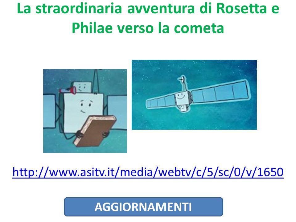 La straordinaria avventura di Rosetta e Philae verso la cometa http://www.asitv.it/media/webtv/c/5/sc/0/v/1650 AGGIORNAMENTI