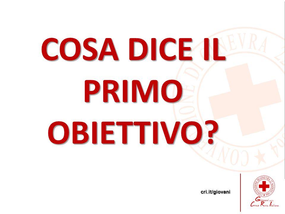 cri.it/giovani COSA DICE IL PRIMO OBIETTIVO?
