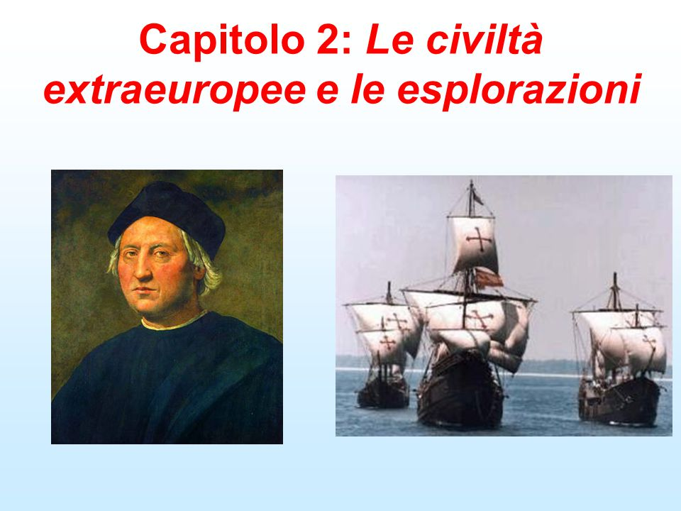 Capitolo 2: Le civiltà extraeuropee e le esplorazioni