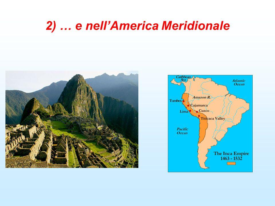 2) … e nell'America Meridionale