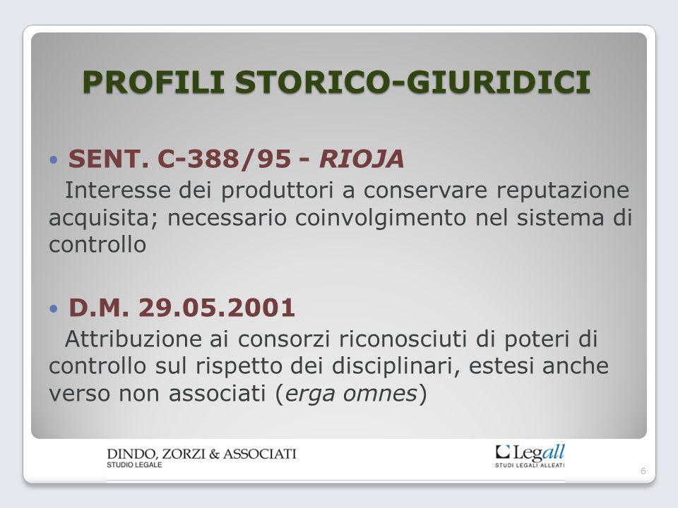 PROFILI STORICO-GIURIDICI SENT. C-388/95 - RIOJA Interesse dei produttori a conservare reputazione acquisita; necessario coinvolgimento nel sistema di