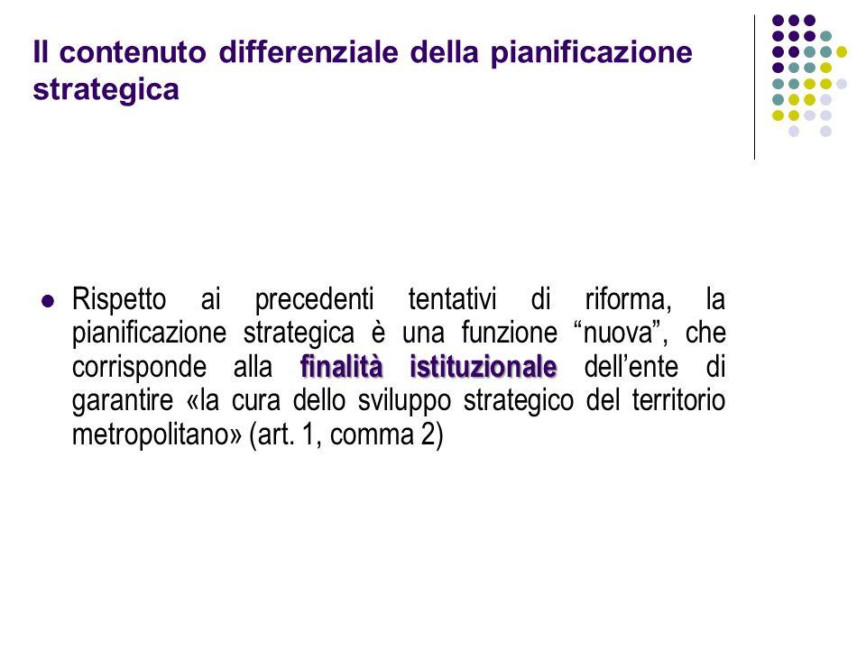 Il contenuto differenziale della pianificazione strategica finalità istituzionale Rispetto ai precedenti tentativi di riforma, la pianificazione strat