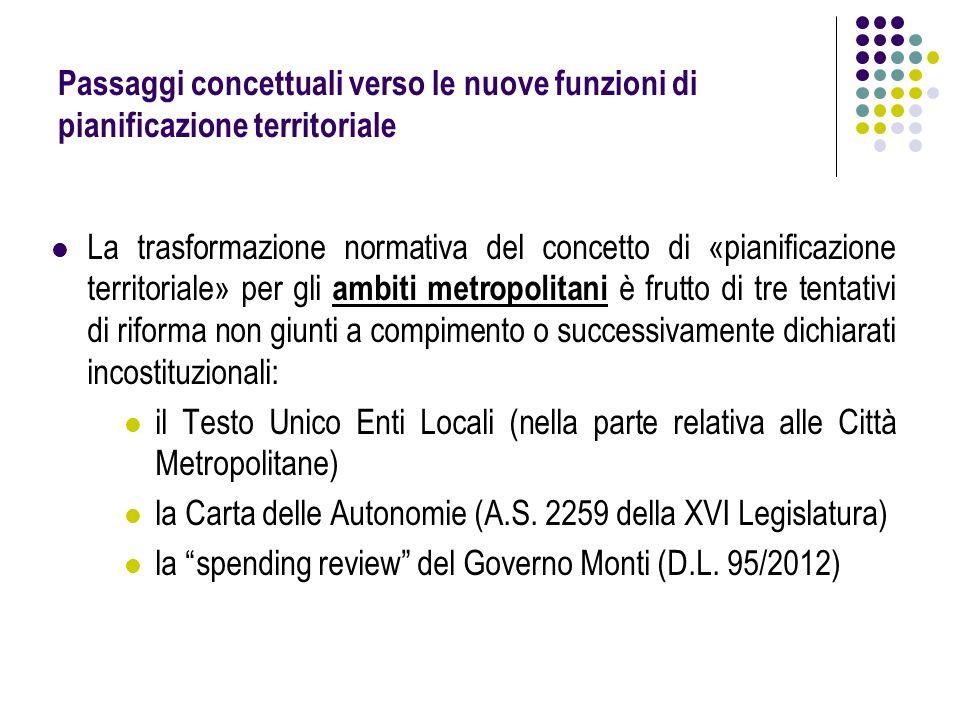 Passaggi concettuali verso le nuove funzioni di pianificazione territoriale La trasformazione normativa del concetto di «pianificazione territoriale»