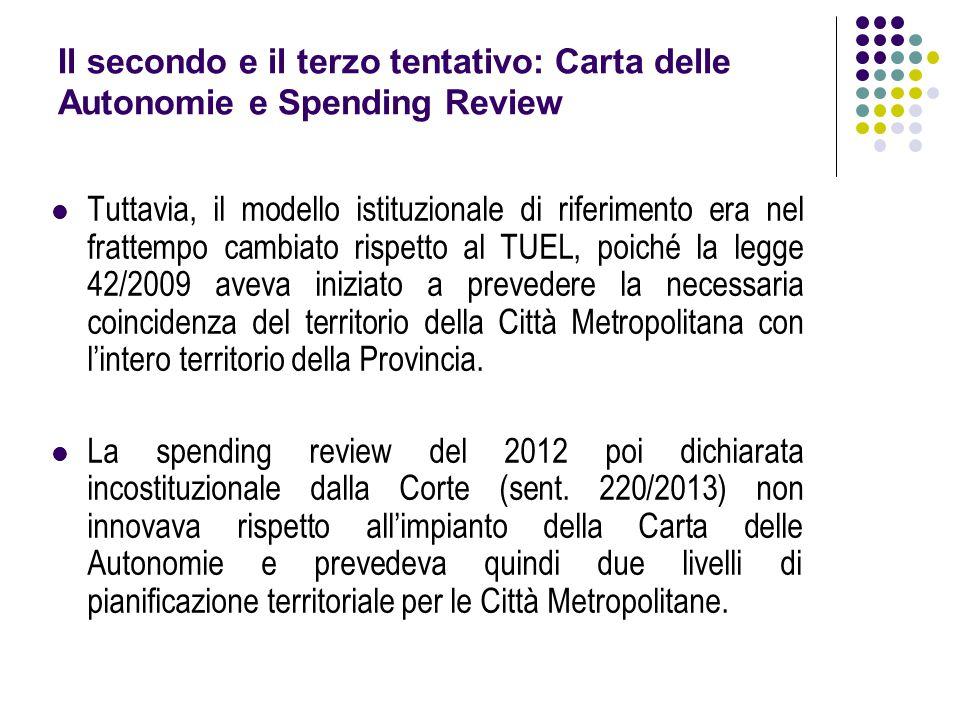 Il secondo e il terzo tentativo: Carta delle Autonomie e Spending Review Tuttavia, il modello istituzionale di riferimento era nel frattempo cambiato