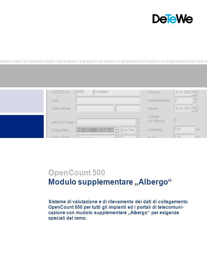 """Sistema di valutazione e di rilevamento dei dati di collegamento OpenCount 500 per tutti gli impianti ed i portali di telecomuni- cazione con mudolo supplementare """"Albergo per esigenze speciali del ramo."""