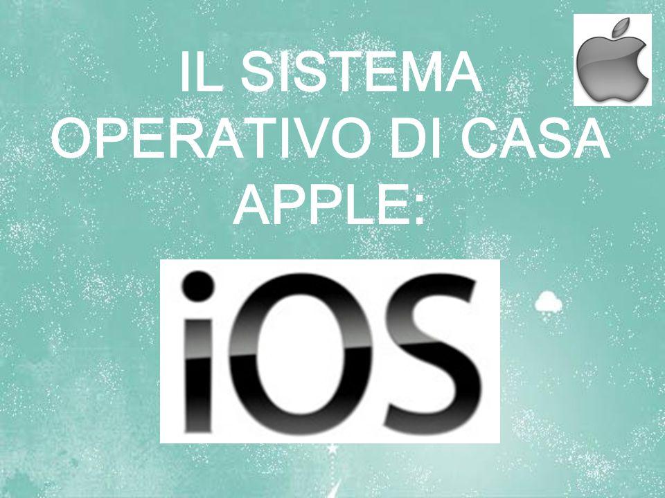 IL SISTEMA OPERATIVO DI CASA APPLE: