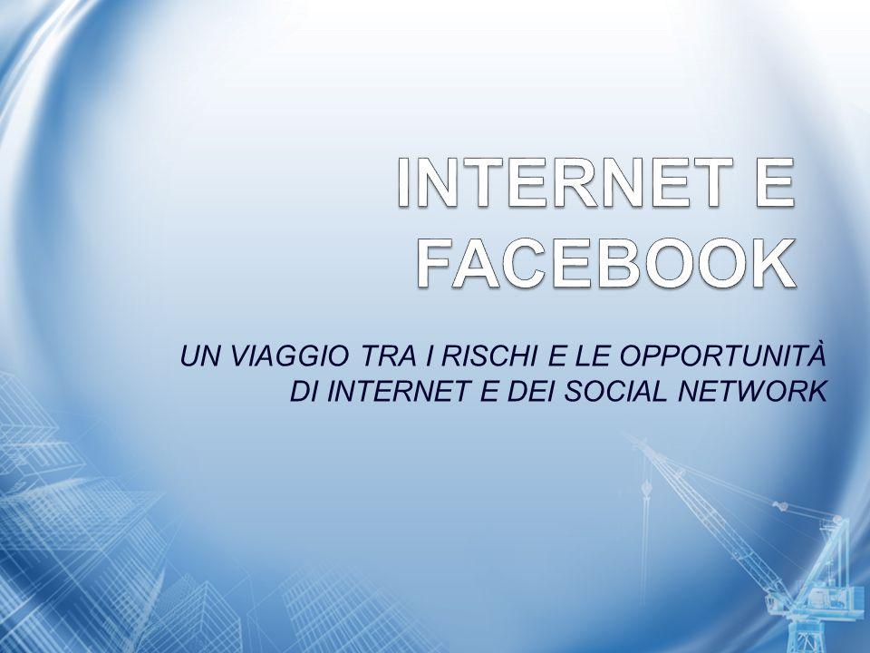 UN VIAGGIO TRA I RISCHI E LE OPPORTUNITÀ DI INTERNET E DEI SOCIAL NETWORK