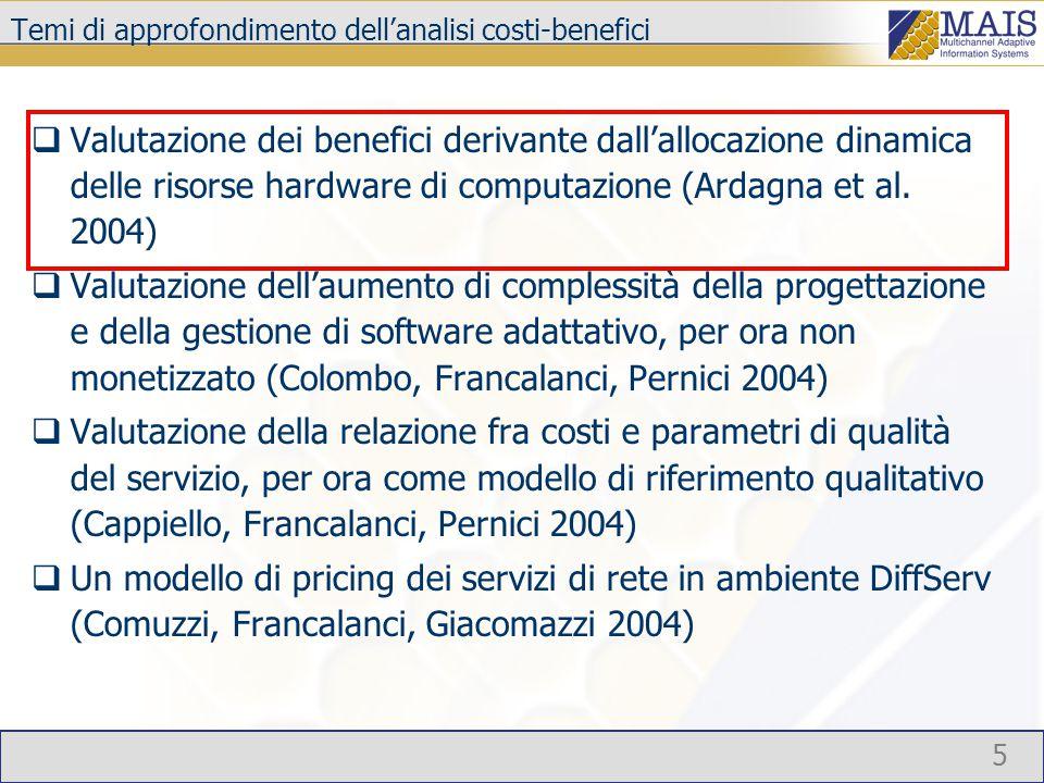 5 Temi di approfondimento dell'analisi costi-benefici  Valutazione dei benefici derivante dall'allocazione dinamica delle risorse hardware di computazione (Ardagna et al.