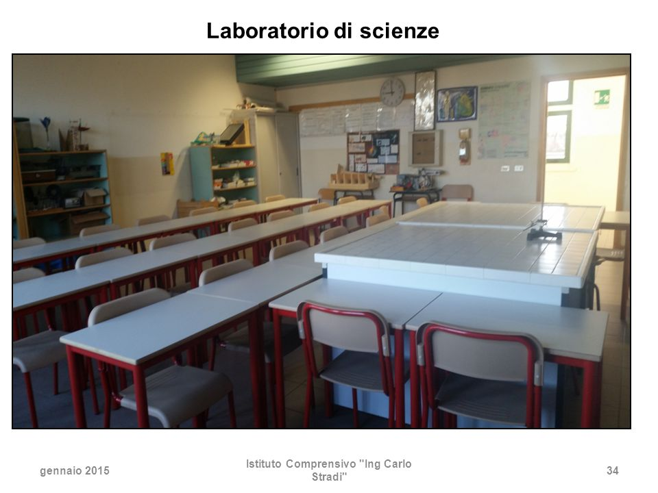 gennaio 2015 Istituto Comprensivo Ing Carlo Stradi 34 Laboratorio di scienze