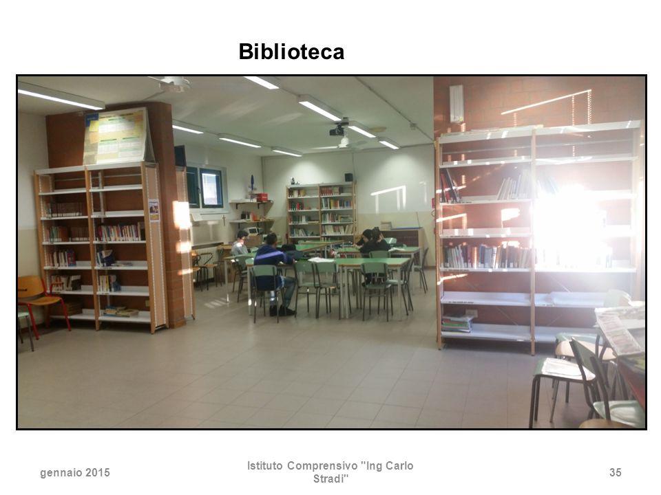 gennaio 2015 Istituto Comprensivo Ing Carlo Stradi 35 Biblioteca