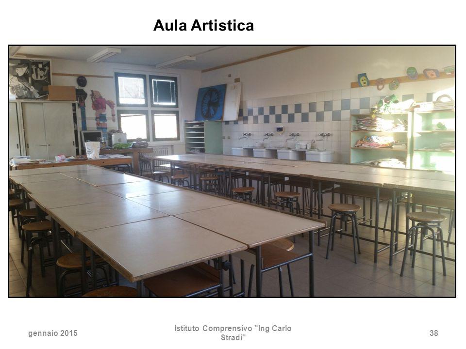 gennaio 2015 Istituto Comprensivo Ing Carlo Stradi 38 Aula Artistica