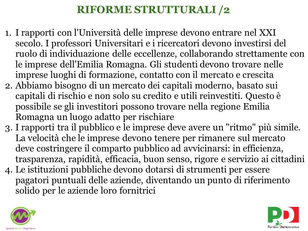 RIFORME STRUTTURALI /2 1.I rapporti con l Università delle imprese devono entrare nel XXI secolo.