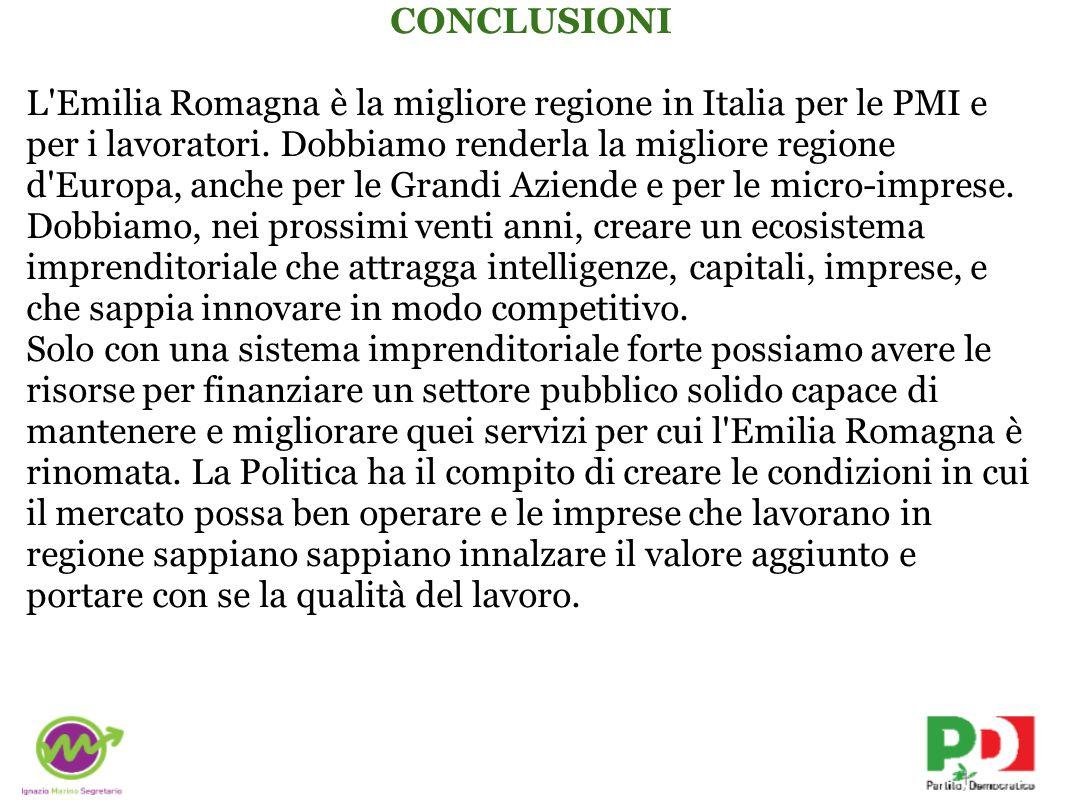 CONCLUSIONI L Emilia Romagna è la migliore regione in Italia per le PMI e per i lavoratori.