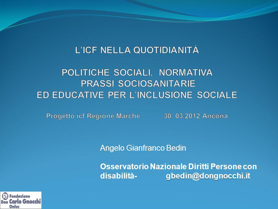 Angelo Gianfranco Bedin gbedin@dongnocchi.it Osservatorio Nazionale Diritti Persone con disabilità- gbedin@dongnocchi.it