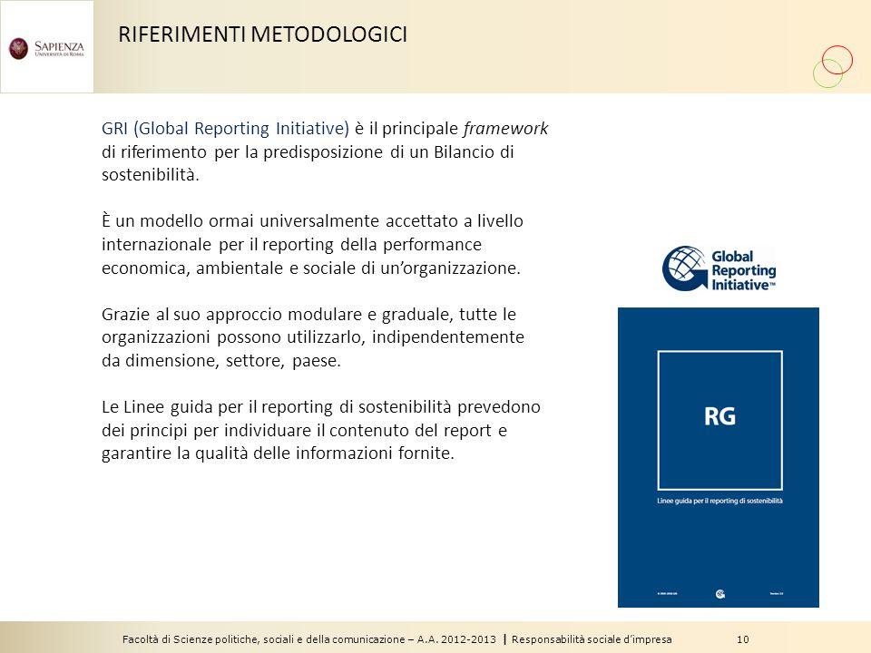Facoltà di Scienze politiche, sociali e della comunicazione – A.A. 2012-2013 | Responsabilità sociale d'impresa 10 RIFERIMENTI METODOLOGICI GRI (Globa