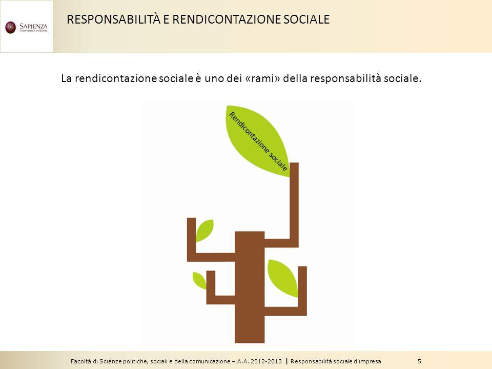Facoltà di Scienze politiche, sociali e della comunicazione – A.A. 2012-2013 | Responsabilità sociale d'impresa 5 Rendicontazione sociale La rendicont