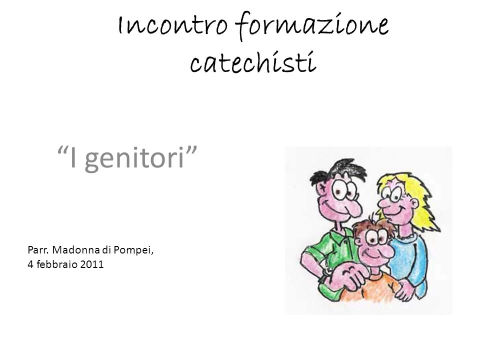 """Incontro formazione catechisti """"I genitori"""" Parr. Madonna di Pompei, 4 febbraio 2011"""