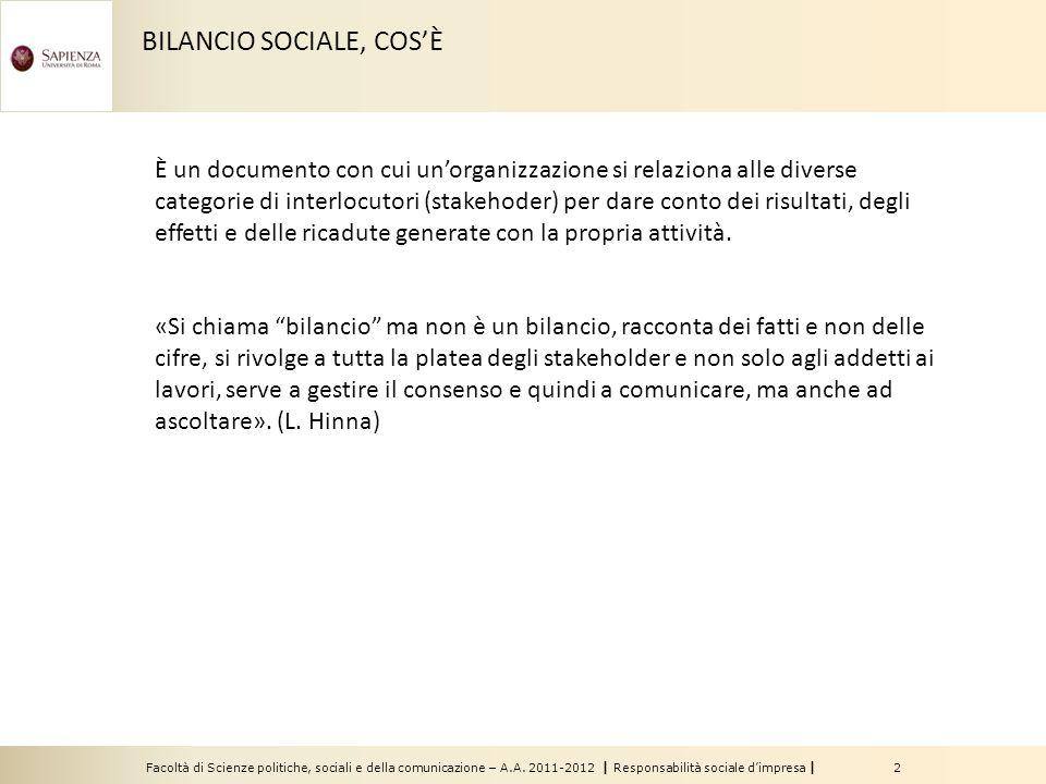 Facoltà di Scienze politiche, sociali e della comunicazione – A.A. 2011-2012   Responsabilità sociale d'impresa   2 BILANCIO SOCIALE, COS'È È un docum