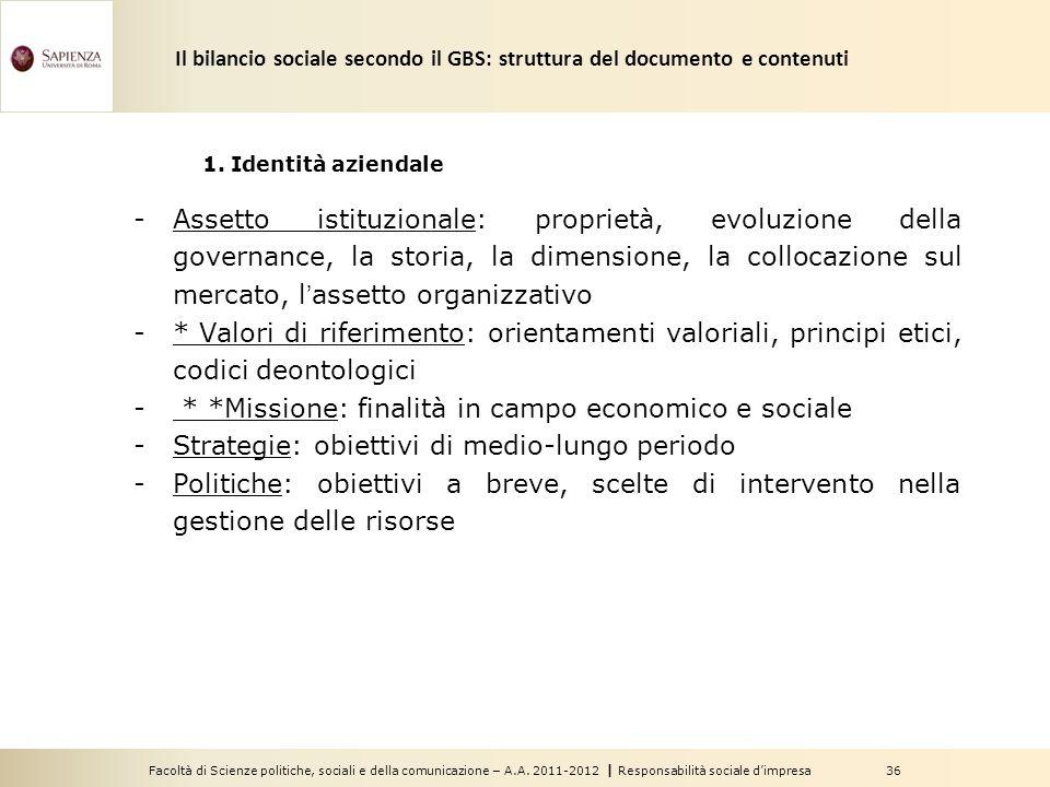 Facoltà di Scienze politiche, sociali e della comunicazione – A.A. 2011-2012   Responsabilità sociale d'impresa 36 1. Identità aziendale -Assetto isti