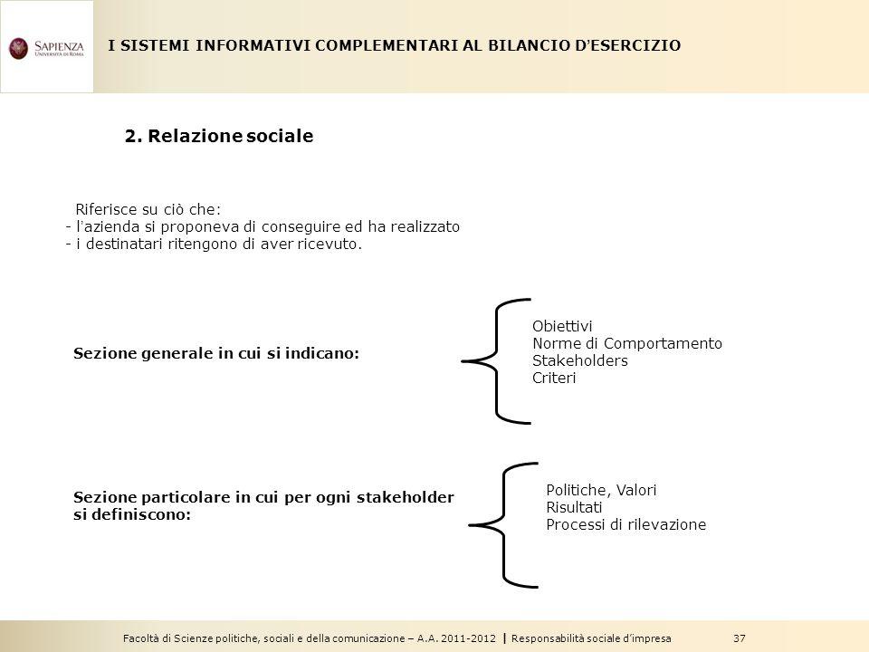 Facoltà di Scienze politiche, sociali e della comunicazione – A.A. 2011-2012   Responsabilità sociale d'impresa 37 I SISTEMI INFORMATIVI COMPLEMENTARI