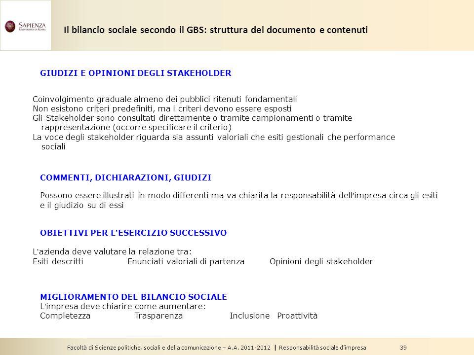 Facoltà di Scienze politiche, sociali e della comunicazione – A.A. 2011-2012   Responsabilità sociale d'impresa 39 GIUDIZI E OPINIONI DEGLI STAKEHOLDE