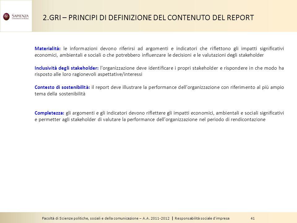 Facoltà di Scienze politiche, sociali e della comunicazione – A.A. 2011-2012   Responsabilità sociale d'impresa 41 Materialità: le informazioni devono