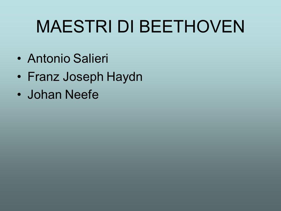 MAESTRI DI BEETHOVEN Antonio Salieri Franz Joseph Haydn Johan Neefe