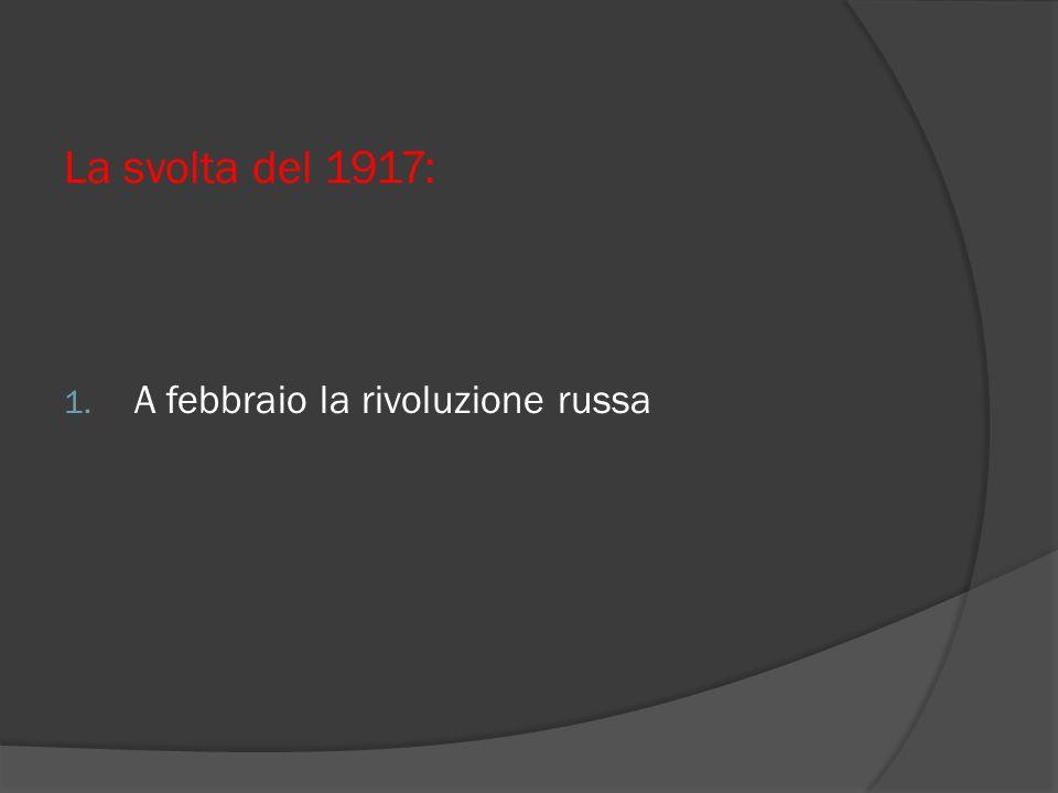 La svolta del 1917: 1. A febbraio la rivoluzione russa