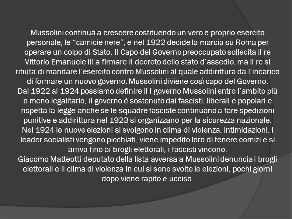 """Mussolini continua a crescere costituendo un vero e proprio esercito personale, le """"camicie nere"""", e nel 1922 decide la marcia su Roma per operare un"""