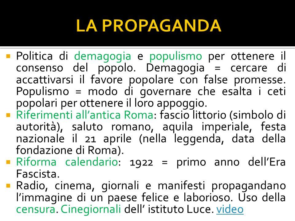  Politica di demagogia e populismo per ottenere il consenso del popolo. Demagogia = cercare di accattivarsi il favore popolare con false promesse. Po