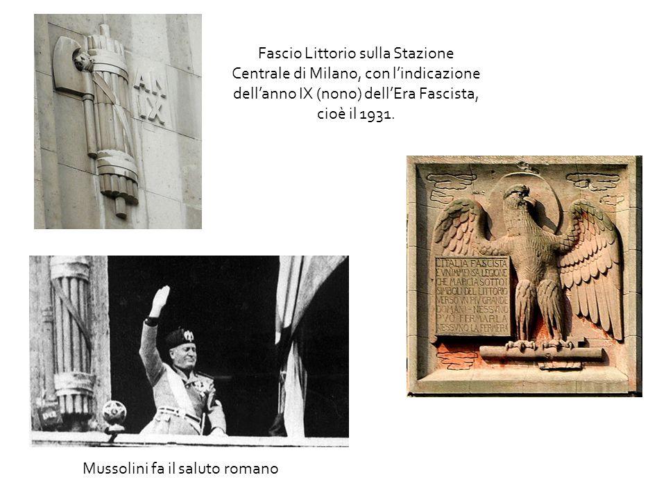 Fascio Littorio sulla Stazione Centrale di Milano, con l'indicazione dell'anno IX (nono) dell'Era Fascista, cioè il 1931. Mussolini fa il saluto roman