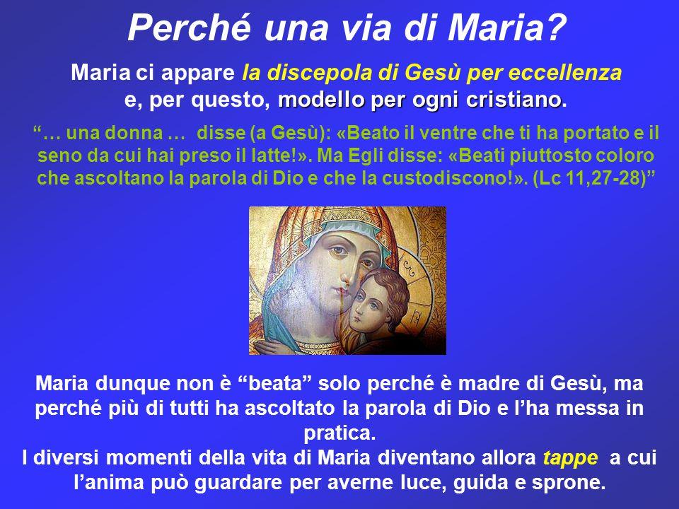 """Perché una via di Maria? Maria ci appare la discepola di Gesù per eccellenza modello per ogni cristiano e, per questo, modello per ogni cristiano. """"…"""
