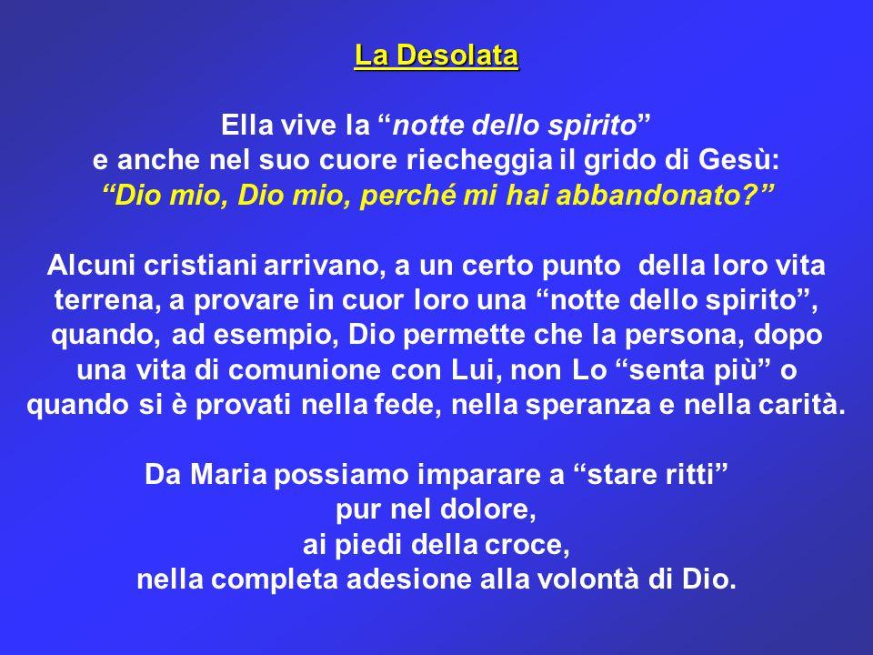 """Ella vive la """"notte dello spirito"""" e anche nel suo cuore riecheggia il grido di Gesù: """"Dio mio, Dio mio, perché mi hai abbandonato?"""" Alcuni cristiani"""