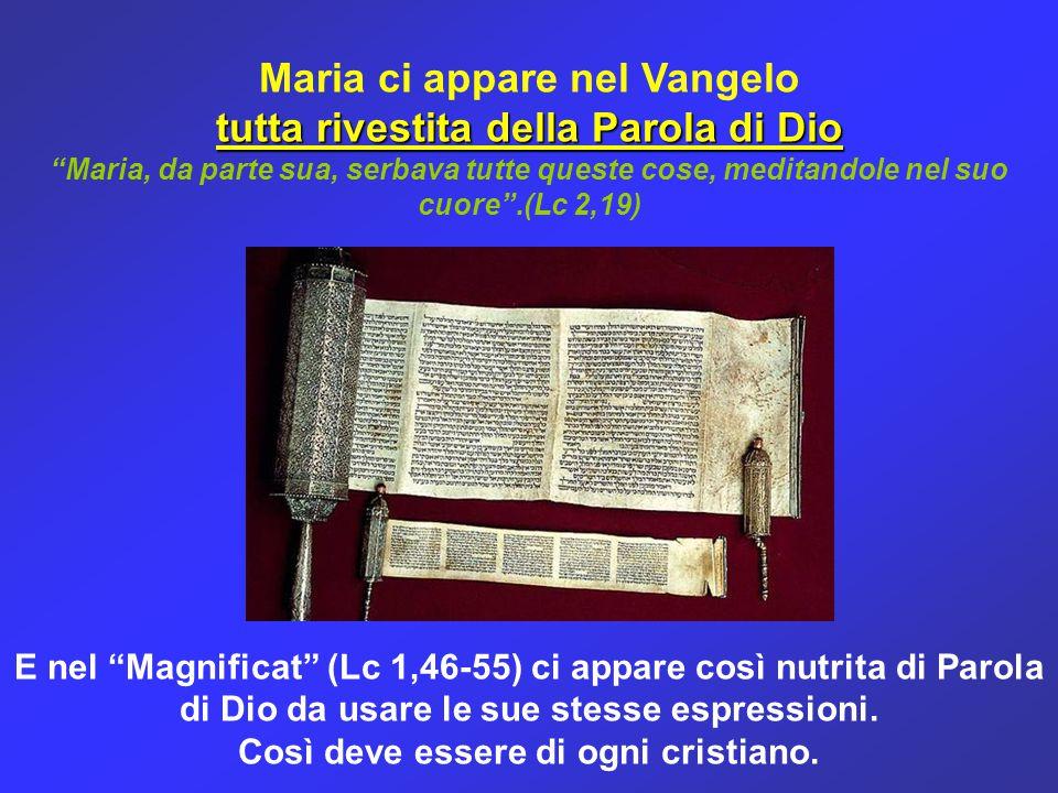 """Maria ci appare nel Vangelo tutta rivestita della Parola di Dio """"Maria, da parte sua, serbava tutte queste cose, meditandole nel suo cuore"""".(Lc 2,19)"""