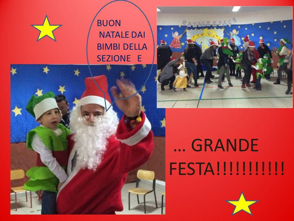 … GRANDE FESTA!!!!!!!!!!! BUON NATALE DAI BIMBI DELLA SEZIONE E