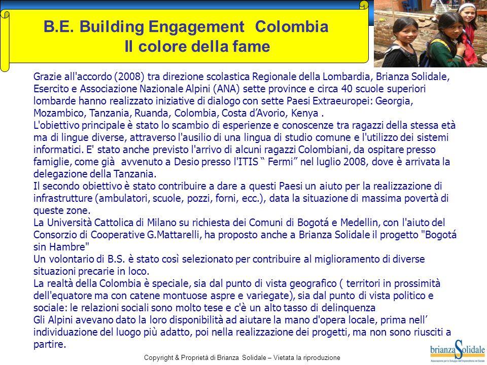 Copyright & Proprietà di Brianza Solidale – Vietata la riproduzione B.E. Building Engagement Colombia Il colore della fame Grazie all'accordo (2008) t