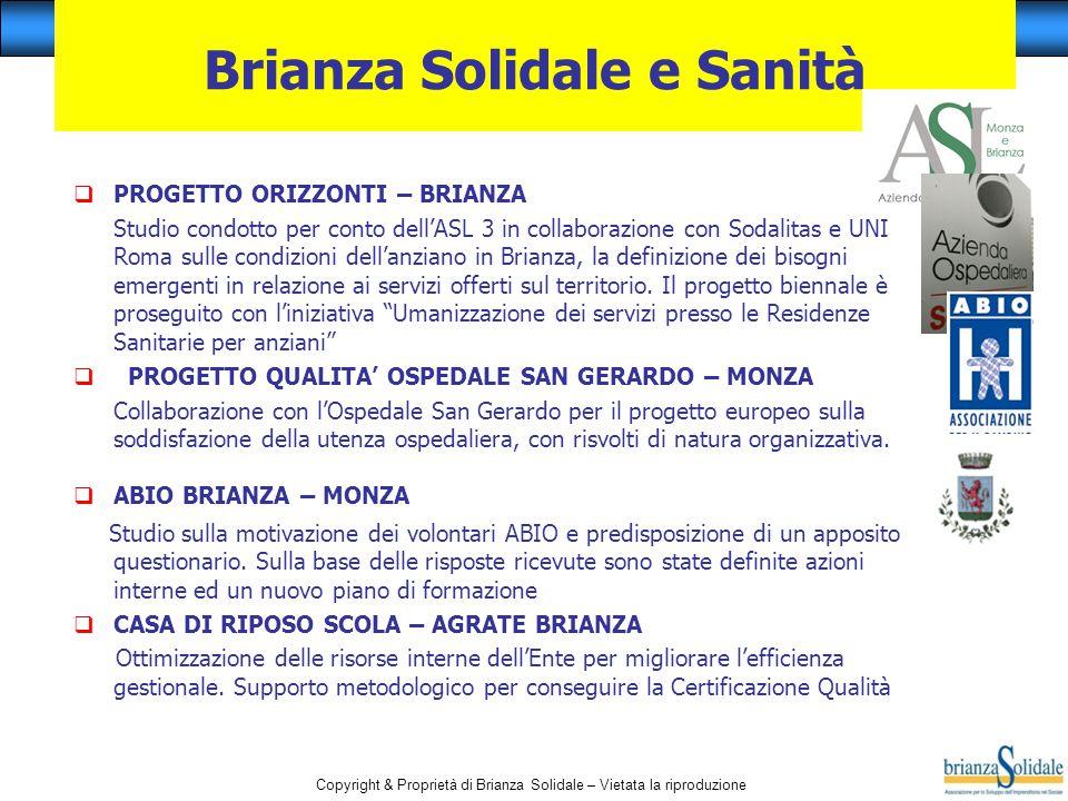 Copyright & Proprietà di Brianza Solidale – Vietata la riproduzione Brianza Solidale e Sanità  PROGETTO ORIZZONTI – BRIANZA Studio condotto per conto