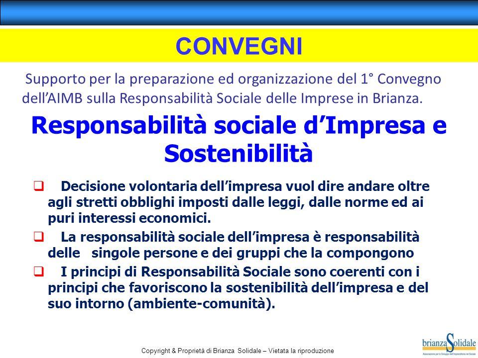 Copyright & Proprietà di Brianza Solidale – Vietata la riproduzione  Decisione volontaria dell'impresa vuol dire andare oltre agli stretti obblighi i
