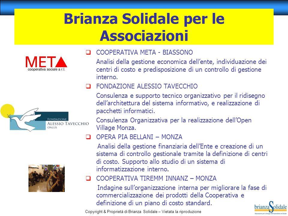 Copyright & Proprietà di Brianza Solidale – Vietata la riproduzione  COOPERATIVA META - BIASSONO Analisi della gestione economica dell'ente, individu