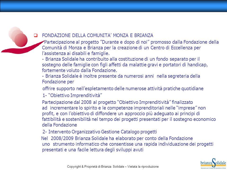 """Copyright & Proprietà di Brianza Solidale – Vietata la riproduzione  FONDAZIONE DELLA COMUNITA' MONZA E BRIANZA - Partecipazione al progetto """"Durante"""