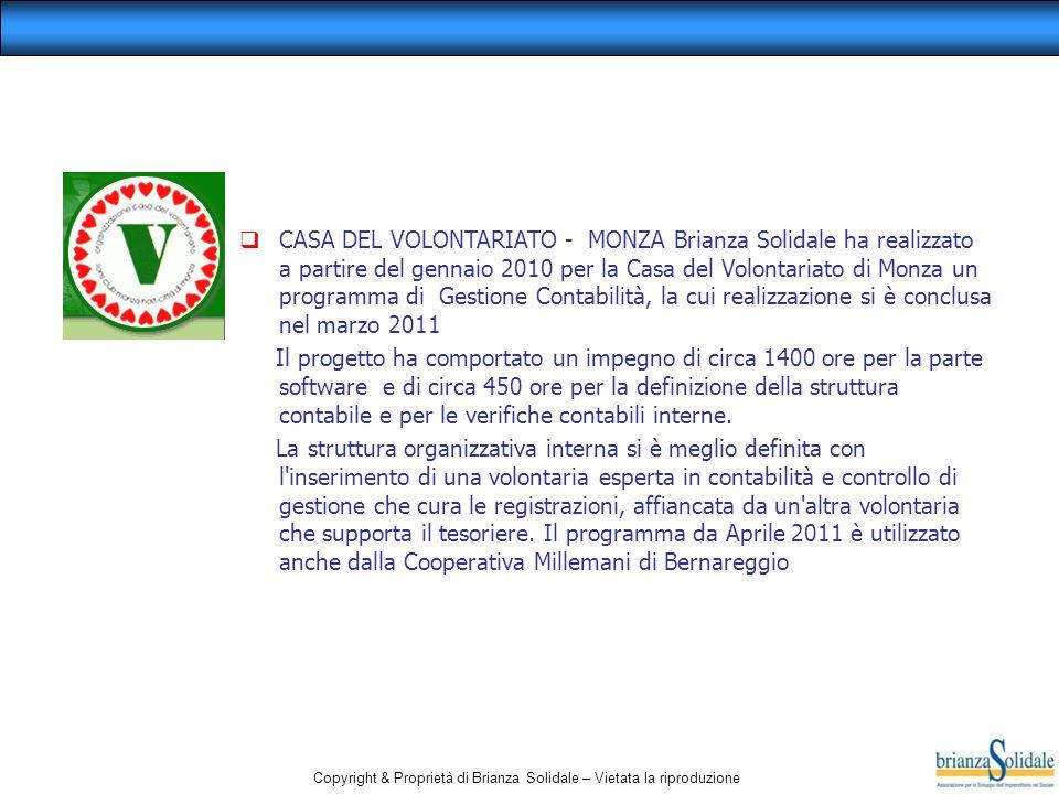 Copyright & Proprietà di Brianza Solidale – Vietata la riproduzione  CASA DEL VOLONTARIATO - MONZA Brianza Solidale ha realizzato a partire del genna