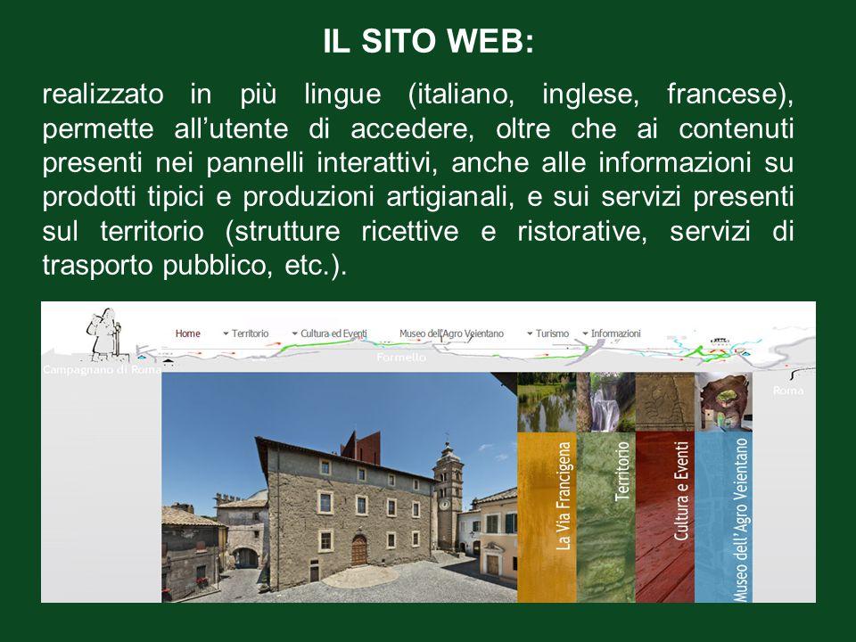 IL SITO WEB: realizzato in più lingue (italiano, inglese, francese), permette all'utente di accedere, oltre che ai contenuti presenti nei pannelli int
